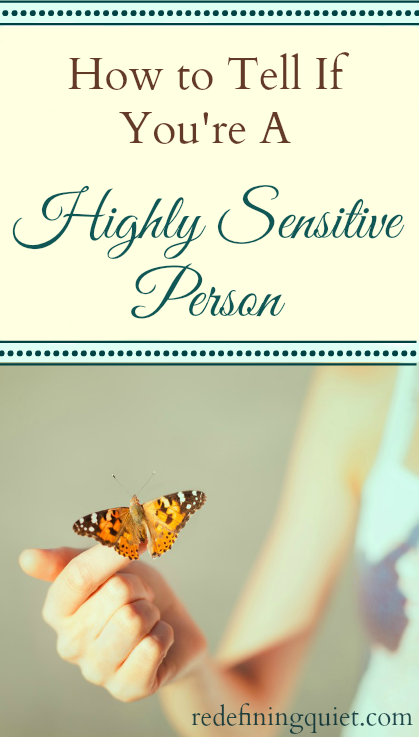 How to tell if you're a highly sensitive person | redefiningquiet.com