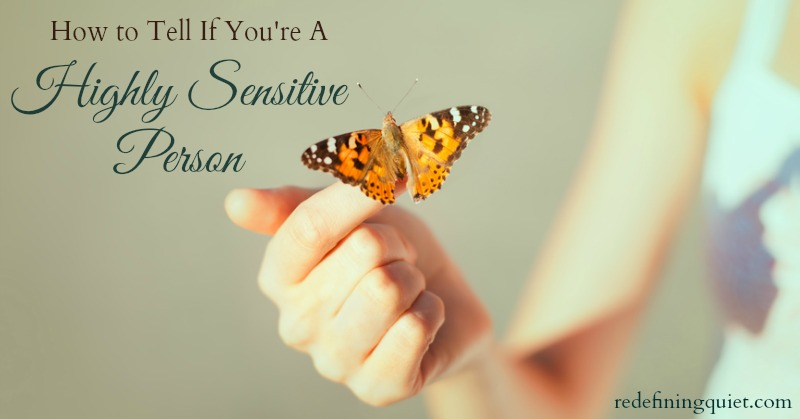 How to tell if you're a highly sensitive person (HSP) | redefiningquiet.com