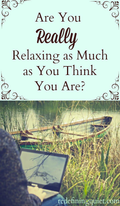 Are you really relaxing as much as you think you are? This is really important for introverts and highly sensitive people!