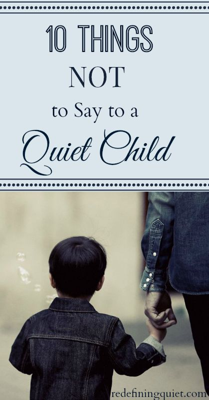 10 things NOT to say to a quiet child (or adult!) and some ideas for what to say instead | redefiningquiet.com